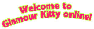 Welcome to Glamour Kitty Online!